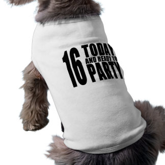 Funny 16th Birthdays : 16 Today and Ready to Party Shirt