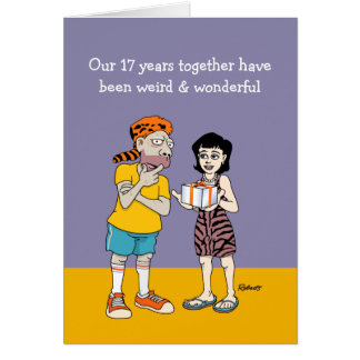 Funny 17th Anniversary Card: Weird and Wonderful Greeting Card