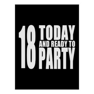 Funny 18th Birthdays 18 Today and Ready to Party Posters