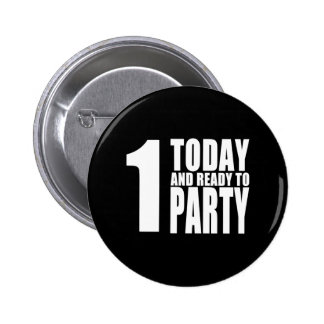 Funny 1st Birthdays : 1 Today and Ready to Party Pins