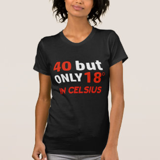 funny 40 birthday design T-Shirt