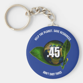 Funny .45 Caliber Weapon Don't Shot Twice Basic Round Button Keychain