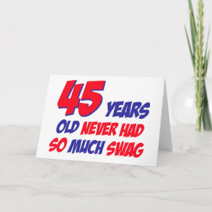 Funny 45 Years Birthday Card