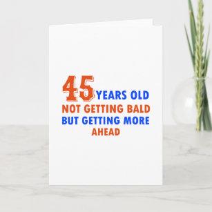 Funny 45 Years Birthday Card