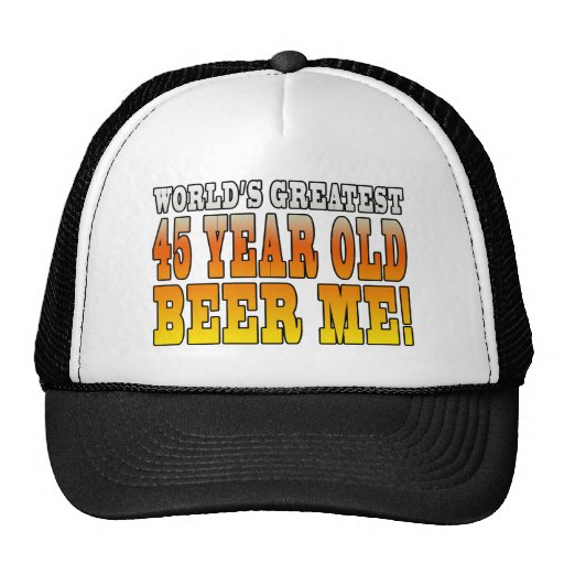 Funny 45th Birthdays : Worlds Greatest 45 Year Old Trucker Hats