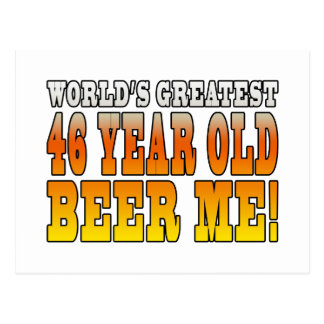 Funny 46th Birthdays : Worlds Greatest 46 Year Old Postcard