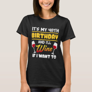 Funny 48th Birthday Shirt For Wine Lover.
