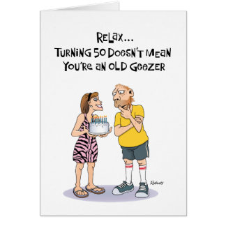 Funny 50th Birthday Card for Geezer Greeting Card
