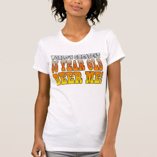 Funny 55th Birthdays : Worlds Greatest 55 Year Old T-shirt