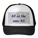 Funny 60th Birthday Cap - 60 is the New 60 Trucker Hat