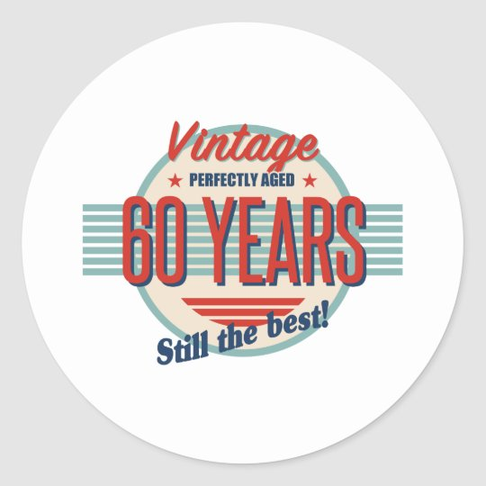 Funny 60th Birthday Old Fashioned Classic Round Sticker