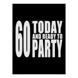 Funny 60th Birthdays 60 Today and Ready to Party Poster