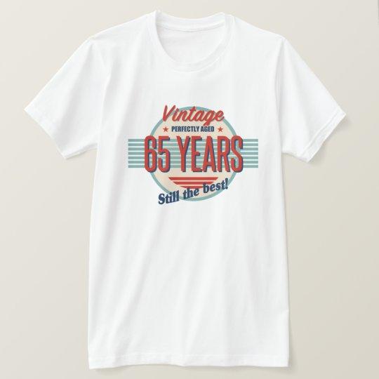 Funny 65th Birthday Old Fashioned T-Shirt