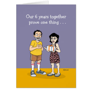 Funny 6th Anniversary Card