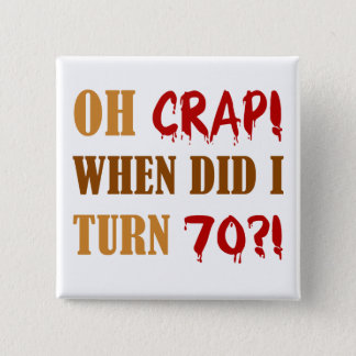 Funny 70th Birthday Gag Gift 2 Inch Square Button