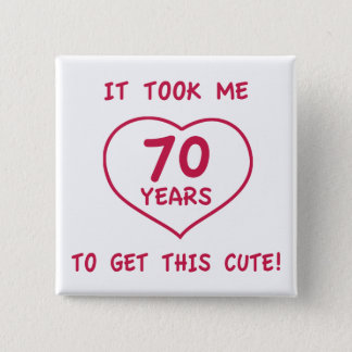 Funny 70th Birthday Gifts (Heart) 2 Inch Square Button