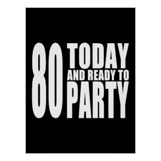 Funny 80th Birthdays 80 Today and Ready to Party Print
