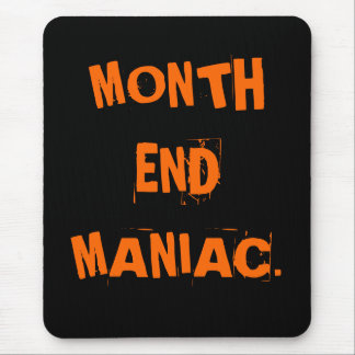 Funny Accounting Nickname - Month End Maniac Mouse Pad