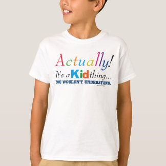 Funny Actually It's A Kid Thing T-Shirt