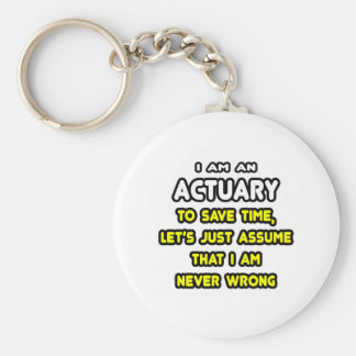 Funny Actuary T-Shirts and Gifts Keychain