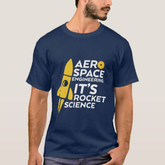 Funny Aerospace Engineer T-shirt Rocket Science
