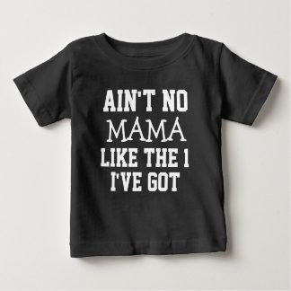 Funny Ain't no Mama like the 1 I've got boys shirt