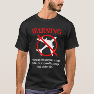 Funny Airplane Warning Message Disclaimer T-Shirt