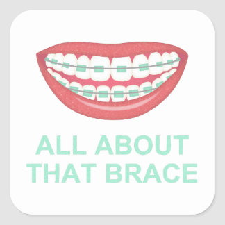 Funny All About the Brace Spoof Square Sticker