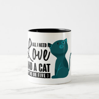 Funny All I Need is Love and Cat or Two or Five Two-Tone Coffee Mug