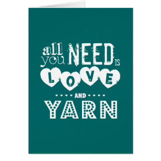 Funny All You Need is Love and Yarn Card