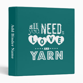 Funny All You Need is Love and Yarn Vinyl Binder
