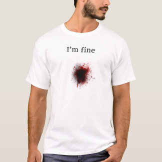 funny and brain teasing design I'm fine T-Shirt