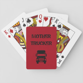 Funny and cool Mother Trucker by Storeman Playing Cards