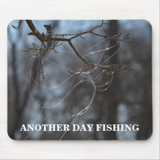 Funny Another Day Fishing Tangled Line On A Tree Mouse Pad
