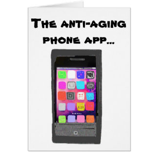 Funny Anti Aging Happy Birthday Phone App Card