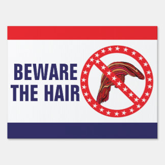 """Funny Anti-Trump """"Beware The Hair"""" 2-sided 18 x 24 Sign"""