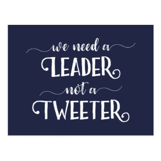 Funny Anti-Trump Political Leader Not Tweeter Joke Postcard