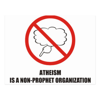 Funny - Atheism is a non-prophet organization Postcard