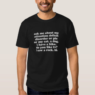 Funny Attention Deficit Disorder Quote Shirts