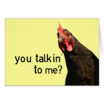 Funny Attitude Chicken - you talkin to me? Greeting Card