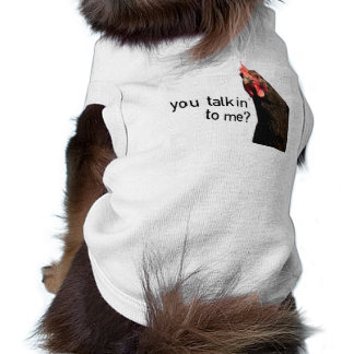 Funny Attitude Chicken - you talkin to me? Pet Tee