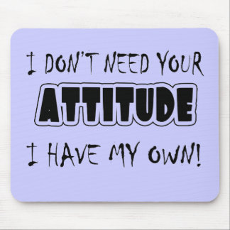 Funny Attitude T-shirts Gifts Mouse Mats