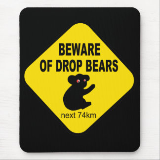 Funny Australian Sign. Beware of Drop Bears. Mouse Pad