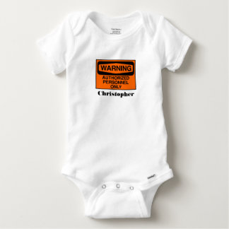 Funny authorized personnel only sign baby onesie