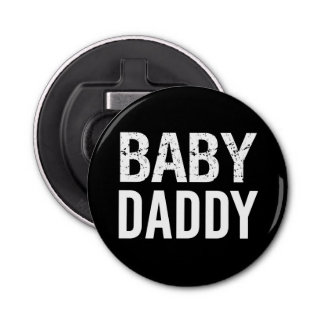 Funny Baby Daddy Bottle Opener gift Button Bottle Opener