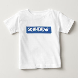 Funny Baby Go Ahead Pull My Finger Thumbs Up Like Baby T-Shirt