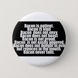 Funny Bacon is Kind parody 2 Inch Round Button