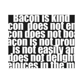 Funny Bacon is Kind parody Canvas Print