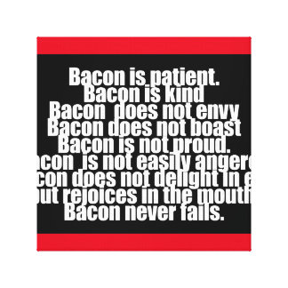 Funny Bacon is Kind parody Stretched Canvas Prints