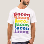 funny bacon rainbow colours text T-Shirt
